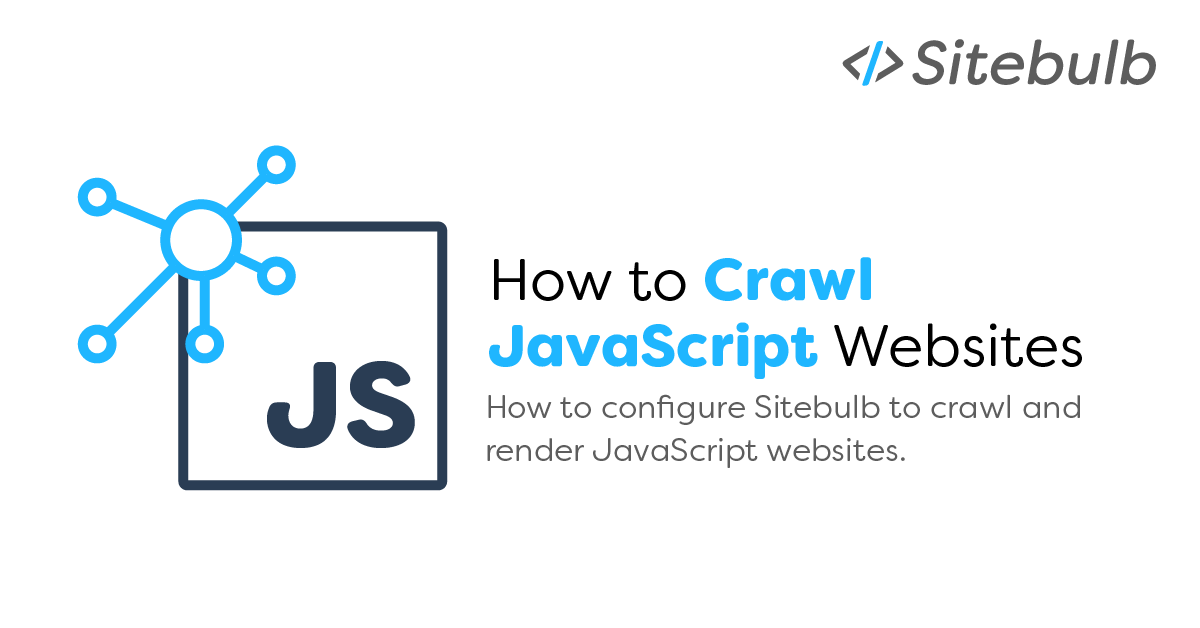 How to Crawl JavaScript Websites | Sitebulb