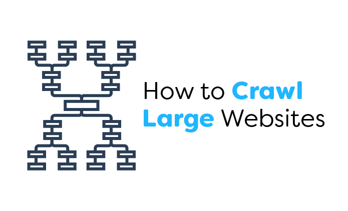 How to Crawl Large Websites