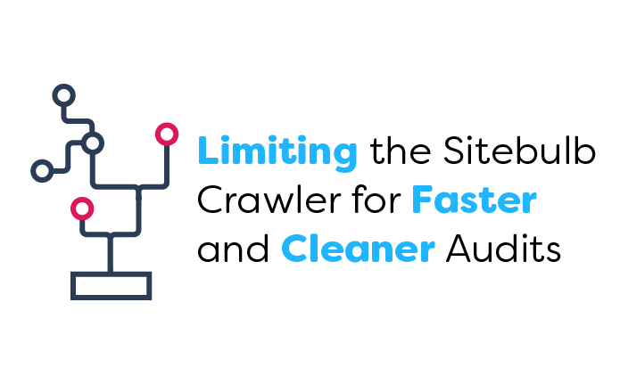 Limiting the Sitebulb Crawler for Faster and Cleaner Audits
